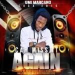 Umi Marcano - Cah Miss It Again (Soca 2015)