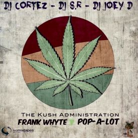 Pop-A-Lot - The Kush Administration Cover Art