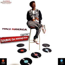 Prince Manonga - Sgubhu Sa Manyora E.P. Cover Art