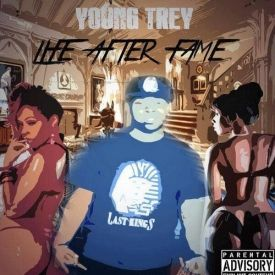 Young Trey - Life After Fame