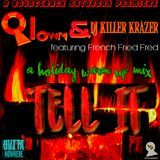 QLN Entertainment - Tell It [Holiday Warm Up] #BouncebackSaturdays  #OUTTANOWHERE Cover Art