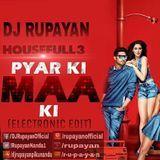 DJ RUPAYAN Official - DJ Rupayan - Pyaar Ki Maa Ki (Electronic Edit) Cover Art