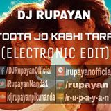 DJ RUPAYAN Official - DJ Rupayan - Toota Jo Kabhi Tara (Electronic Edit) Cover Art