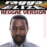 RAGGA ELIZE  Riddim & Vox - John Legend - All Of Me (reggae version) ragga elize prod. Cover Art
