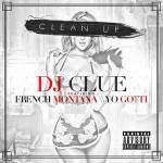 DJ Clue Ft. French Montana & Yo Gotti - Clean Up