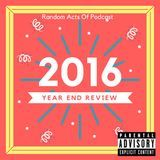 Random Acts Of Podcast - EP98: Year End Review w/ @OGFlash Cover Art