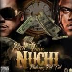 NuChi - Ball Time Ft. Fat Trel