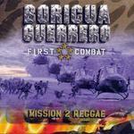 Varios Artistas - Boricua Guerrero-First Combat (Mission Reggae)