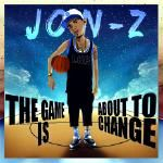 Jon Z - The Game Is About to Change
