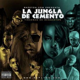 Varios artistas quot la jungla de cemento tiraeras de reggaeton quot ft