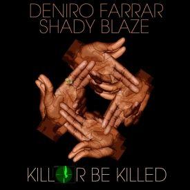 Deniro Farrar & Shady Blaze