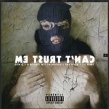 RapXclusive - Can't Trust Em Cover Art