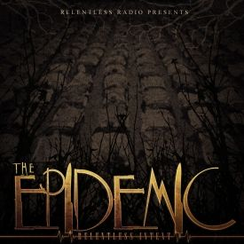 Relentless Intent - The Epidemic (Mixtape Version) Cover Art