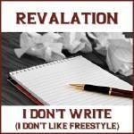 Revalation (of EMS) - I Don't Write (I Don't Like Freestyle)