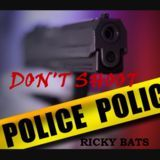 Ricky Bats - Don't Shoot Cover Art
