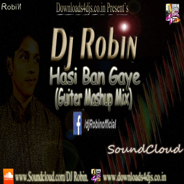 Hasi Ban Gaye Song Download: Hasi Ban Gaye (Robin's Mix