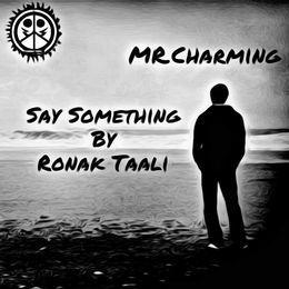 Ronak Taali - Say Something By Ronak Taali Cover Art