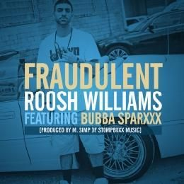 Roosh Williams - Fraudulent feat. Bubba Sparxxx (prod. m.simp of Stompboxx Music) Cover Art