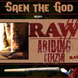 SAEN THE GOD - Raw Abiding Citizen Cover Art