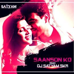 DJ Satyam SKR [Official] - Saanson ko - Zid - DJ Satyam SKR [Remix] Cover Art