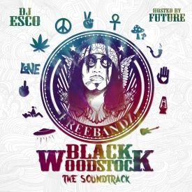 DJ Esco & Future - Black Woodstock Soundtrack