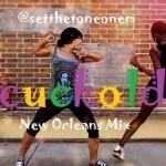 @setthetoneonem - Cuckold (New Orleans Mix) Cover Art