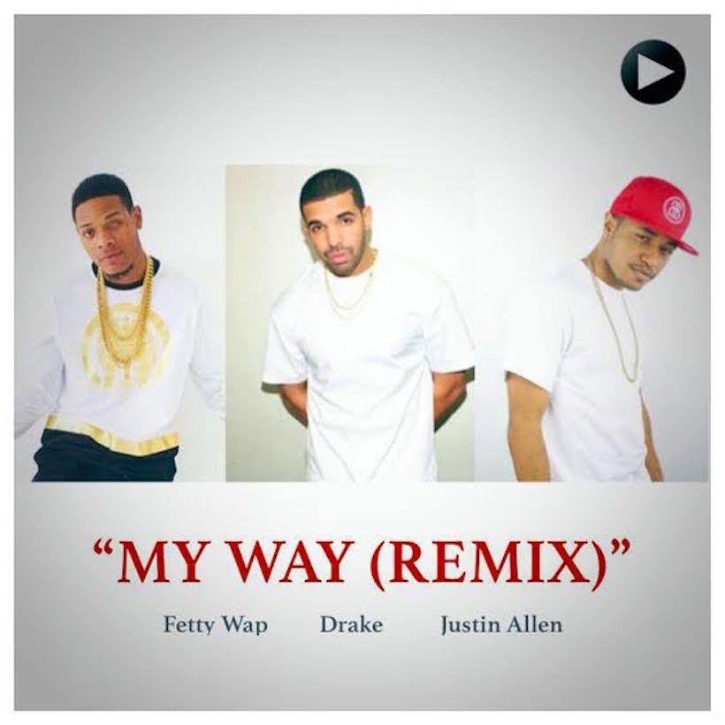 "Fetty Wap - ""My Way (Remix)"" ft. Drake & Justin Allen ...  Fetty Wap - &qu..."