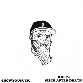 ShowYouSuck - OMPP4: Slice After Death Cover Art