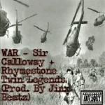 SIR CALLOWAY - WAR feat. Rhymestone Twin Legends