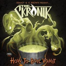 SKAM2 - THE SKRONIK: How To Boil Vomit