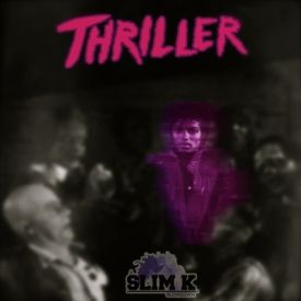 Slim K Slowdowns - Thriller (Chopped Not Slopped) Cover Art