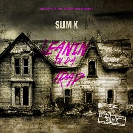 Slim K Slowdowns - Leanin' In Da Trap Cover Art