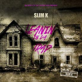 Slim K - Leanin' In Da Trap