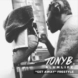 slumlifetonyb - Get Away (Freestyle) Cover Art