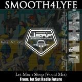 Smooth4lyfe - Let Me Sleep (Vocal Mix) (Jet Set Radio Future) Cover Art