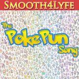 Smooth4lyfe - The PokePun Song (Pokemon) Cover Art