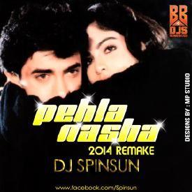 dj spinsun aka soorya pehla nasha  remake 2014 uploaded
