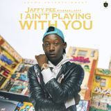 SoundcityTV - I AINT PLAYING WITH YOU Cover Art