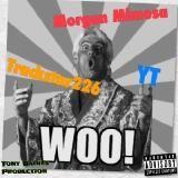 Morgan Mimosa  x Trackstar 226 x YT - WOO! (LAWD) [Prod. Tony Baines]