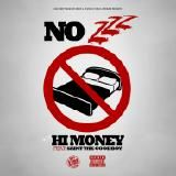 Hi Money (Feat. Saint The Goodboy) - No Sleep