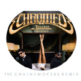 Image Result For Download Chromeo Jealous I Aint With It The Chainsmokers Remixa