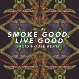Illa smoke good live good acid house remix download for Best acid house albums