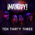 ¡MAYDAY! - Ten Thirty Three