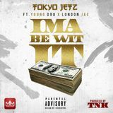 StreetsSalute.com - Ima Be Wit It (Ft. Young Dro & London Jae) Cover Art