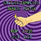 Styles&Complete - Pop This Get Lit (feat. Travis Porter) Cover Art