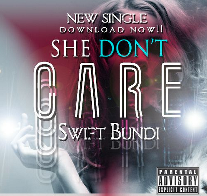 Who Cares Song Dwnload: She Dont Care Uploaded By SWIFT BUNDI