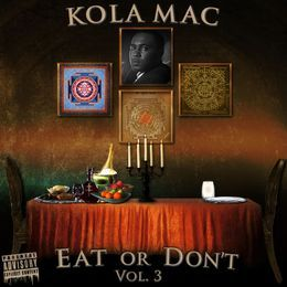 Kola Mac - Eat Or Don't Vol.3 Cover Art