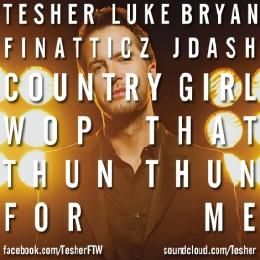 Tesher - Country Girl (Wop That Thun Thun) [Luke Bryan x Finatticz x J. Dash] Cover Art
