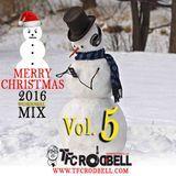 TFC ROD BELL - (Vol 5) TFC's Merry Christmas 2016 Mix Cover Art