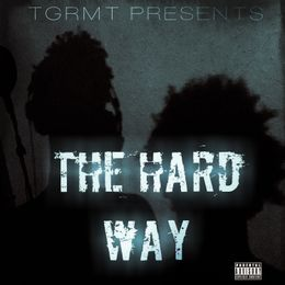 TGRMT - Hitman Josh - The Hard Way (Ten Toes Remix) Cover Art